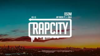 Jay Rock - OSOM (ft. J. Cole)