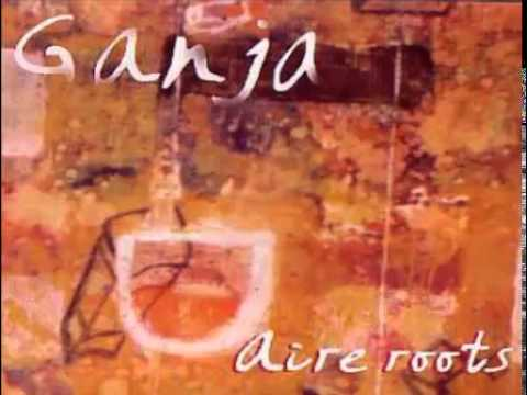 Ganja Aire Roots (completo) video