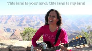 Patriotic song. This Land is Your Land at the Grand Canyon  (sung by Patty Shukla)
