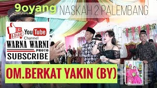 """ Pinta Terakhir vs Mama Papa "" OM.Berkat Yakin Music Palembang _ Live Naskah II"