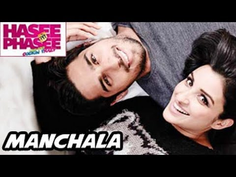 MANCHALA SONG Hasee Toh Phasee Parineeti Chopra, Sidharth Malhotra RELEASED