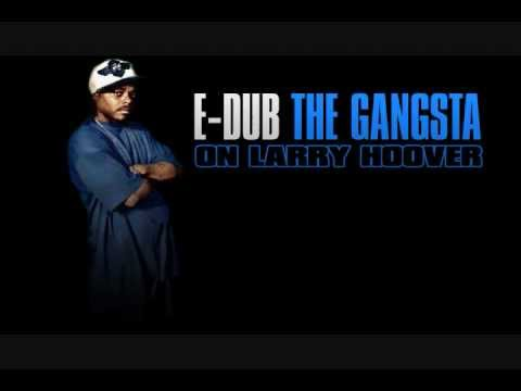E-Dub The Gangsta - On Larry Hoover