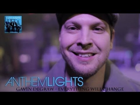 Everything Will Change - Gavin Degraw (cover By Anthem Lights) video
