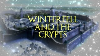 Winterfell & It's Crypts