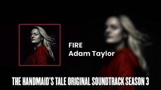 Fire | The Handmaid's Tale S03 Original Soundtrack by Adam Taylor