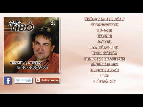 Sláger Tibó 2. ~ Készülj, Hozom A Boldogságot (teljes Album)