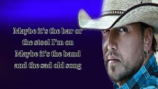 Jason Aldean Ft Miranda Lambert - Drowns The Whiskey (Lyrics)