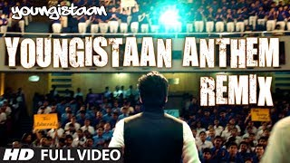 Youngistaan Anthem - Remix Video song