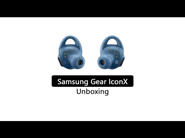 Samsung Gear IconX Unboxing