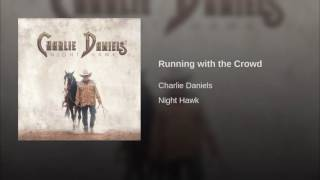 Charlie Daniels Running With The Crowd