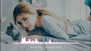 Yao Si Ting - Betrayal EDM (Phạm Thành Remix) | Khi bản nhạc huyền thoại được hoá EDM | PPhucc