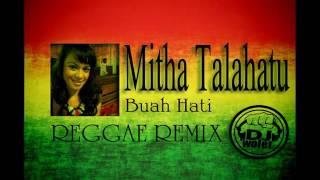 Lagu ambon terbaru 2016 Mitha Talahatu Buah Hati REGGAE REMIX 2016