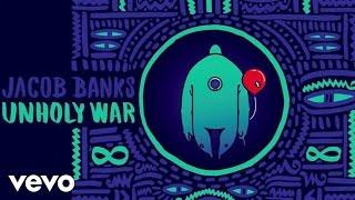 Jacob Banks - Unholy War (Audio)