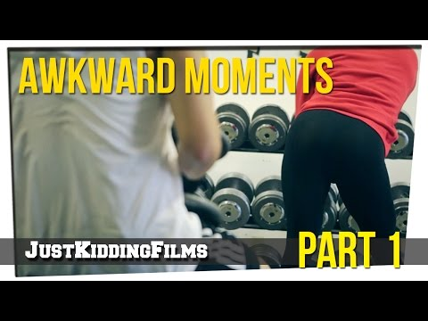 Awkward Moments - Part 1