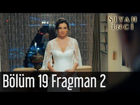 Siyah İnci 19. Bölüm 2. Fragman