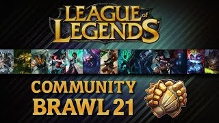 League Of Legends - Community Brawl #21