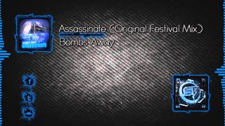 Bombs Away - Assassinate (Original Festival Mix)