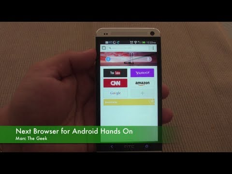 Next Browser for Android Hands On