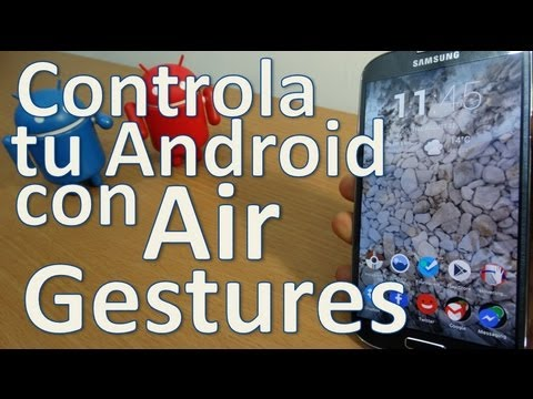 [How To] Controla tu Android con gestos: Air Gestures + Hovering Controls (Español Mx)