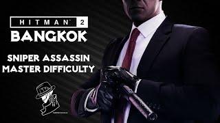HITMAN 2 Legacy | Bangkok | Sniper Assassin | Master Mode | Walkthrough