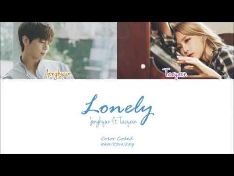 韓中字 Jonghyun (종현) - Lonely (ft.Taeyeon) (Color Coded Han Rom Eng Lyrics)