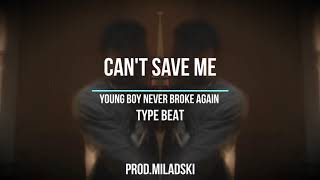 "[FREE] YoungBoy Never Broke Again Type Beat - ""CAN'T SAVE ME"" 