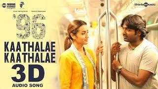 Download Lagu Kaathalae Kaathalae 3D Audio Song   96 Movie   Must Use Headphones   Tamil Beats 3D Gratis STAFABAND
