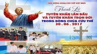 Thánh lễ Tuyên Khấn Lần Đầu và Vĩnh Viễn trong Dòng Chúa Cứu Thế - Vào lúc 8 giờ 30 Ngày 30/06/2017