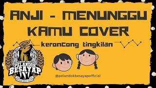 MENUNGGU KAMU - ANJI LIVE KERONCONG TINGKILAN COVER