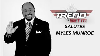 Trendesetit Salutes Myles Munroe