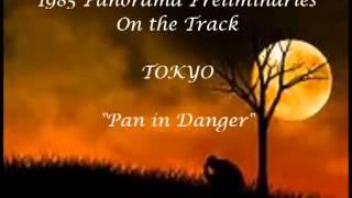 Pan in Danger Tokyo 1985 Prelims