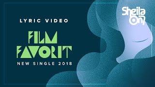 Sheila On 7 - Film Favorit (2018)