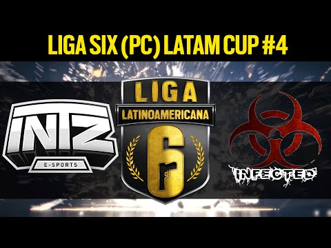 INTZ e-Sports VS. Infected Team  - Liga Six (PC) LATAM Cup #4  - Rainbow Six Siege