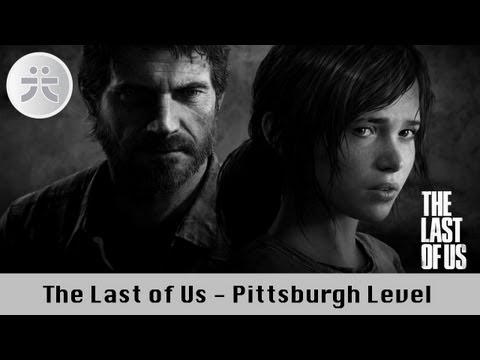 The Last of Us-Demo - Pittsburgh-Level