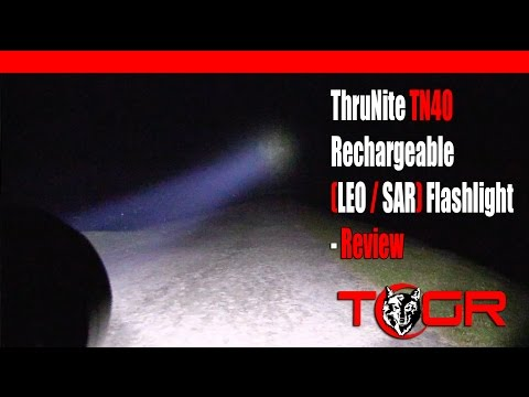 Too Much Power! - ThruNite TN40 Rechargeable (LEO / SAR) Flashlight - Review