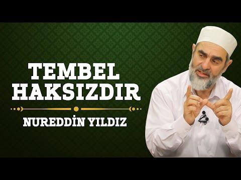 197) Tembel Haksızdır - Nureddin Yıldız - (Hayat Rehberi) - Sosyal Doku Vakfı