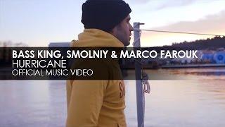 Bass King, SMOLNIY & Marco Farouk - Hurricane