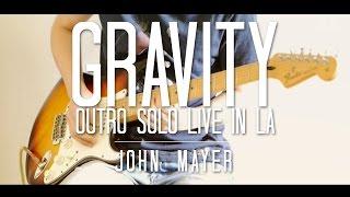 Gravity Outro Solo Live In La John Mayer Thiethie