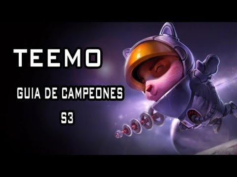 TEEMO, GUÍA DE CAMPEONES [S3] (League of Legends en español)
