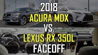 2018 Acura MDX Advance vs. 2018 Lexus RX 350L: Faceoff Comparison