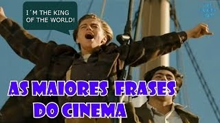 As frases mais famosas do cinema