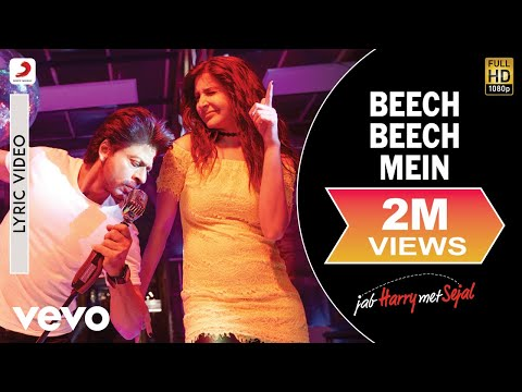 Beech Beech Mein - Official Lyric Video |Jab Harry Met Sejal |Shah Rukh|Anushka|Pritam