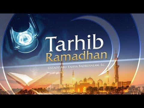 Ceramah Agama Islam: Tarhib Ramadhan (Ustadz Abu Yahya Badrusalam, Lc.)