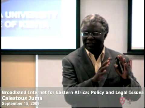 Calestous Juma on Legal Issues in Broadband Internet for Eastern Africa