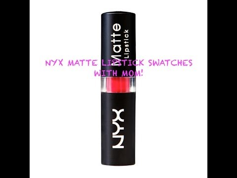 NYX Matte Lipstick Swatches with Mom!