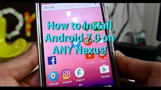 How to Install Android 7.0 Nougat on Any Nexus Device using OTA!