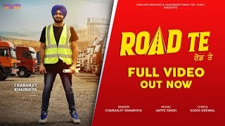 Road Te (Full Song) | Charanjit Khairhiya | Latest Punjabi Song 2018