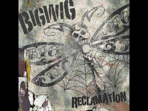Bigwig - Last Song Last Call