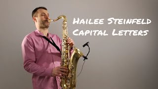 Download Lagu Hailee Steinfeld, BloodPop® - Capital Letters [Saxophone Cover] by Juozas Kuraitis Gratis STAFABAND