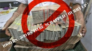 Rs 1000, Rs 500 NOTES SCRAPPED ! WHAT TO DO WITH 500 AND 1000 RS NOTES THAT YOU HAVE?